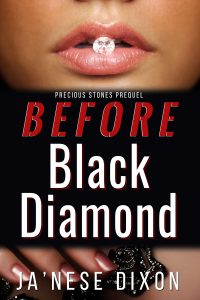 Before Black Diamond | Ja'Nese Dixon | Romantic Suspense