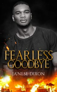 Fearless Goodbye | Ja'Nese Dixon | Short Story