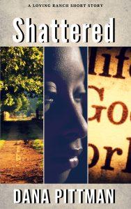 Shattered by Dana Pittman | Ja'Nese Dixon