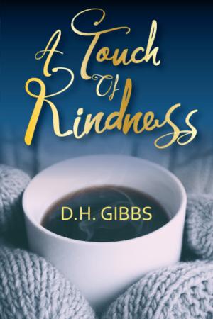 A Touch Of Kindness   D.H. Gibbs   Ja'Nese Dixon