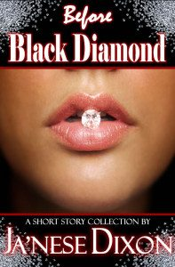 Before Black Diamond | Ja'Nese Dixon | Short Story Collection