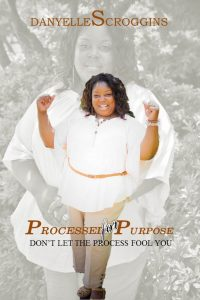 Processed for Purpose | Danyelle Scroggins | Ja'Nese Dixon