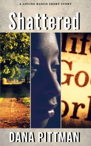 Shattered by Dana Pittman | Ja'Nese Dixon