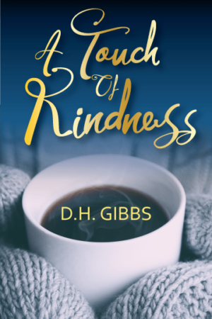 A Touch Of Kindness | D.H. Gibbs | Ja'Nese Dixon