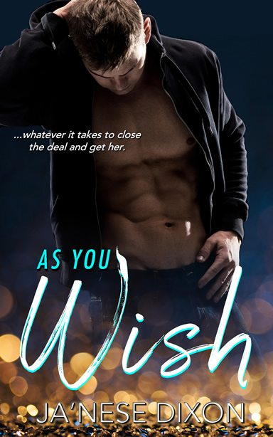 As You Wish | Ja'Nese Dixon
